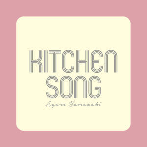 New Release Single 「kitchen Song」English and Chill out music and Remix